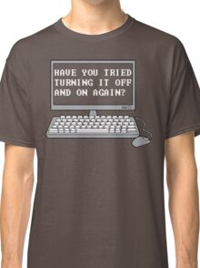 THE IT CROWD - Have You Tried Turning It Off And On Again? Classic T-Shirt