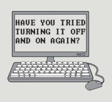 THE IT CROWD - Have You Tried Turning It Off And On Again? by yellowdogtees
