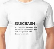 Sarchasm Definition Unisex T-Shirt