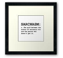 Sarchasm Definition Framed Print