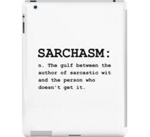 Sarchasm Definition iPad Case/Skin
