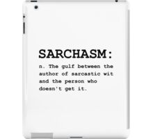Sarchasm Definition iPad Case/Skin