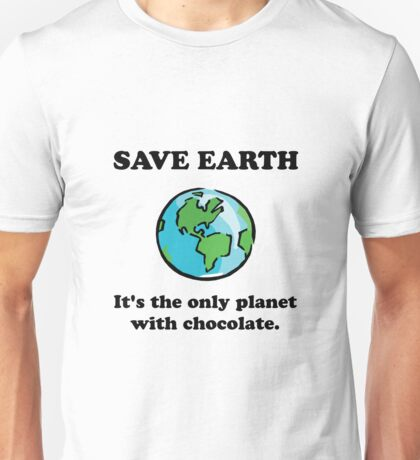 Save Earth Chocolate Unisex T-Shirt
