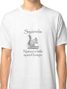 Squirrels Speed Bumps Classic T-Shirt