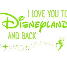 I Love You to Disneyland and Back Green by AllieJoy224