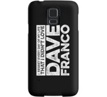 Regret Every Day - Dave Franco (Variant) Samsung Galaxy Case/Skin
