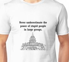 Stupid Politicians Unisex T-Shirt