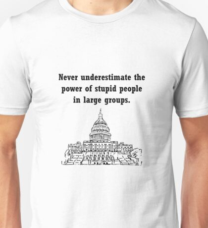 Stupid Politicians Unisex T-Shirt