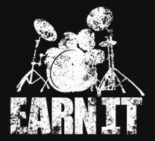 Earn It Drums T-Shirt