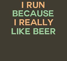 I run because I really like beer saying Unisex T-Shirt