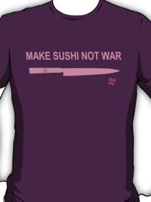 Make Sushi Not War (Pink) T-Shirt
