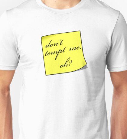 Dont Tempt Me Unisex T-Shirt