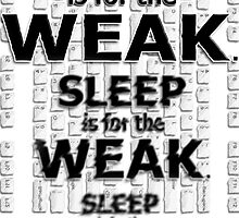 Sleep is for the WEAK by 86248Diamond
