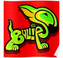 Bullies Letter Character Green and Yellow Poster