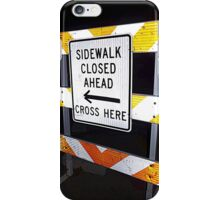 Sidewalk closed iPhone Case/Skin