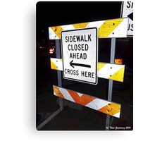 Sidewalk closed Canvas Print