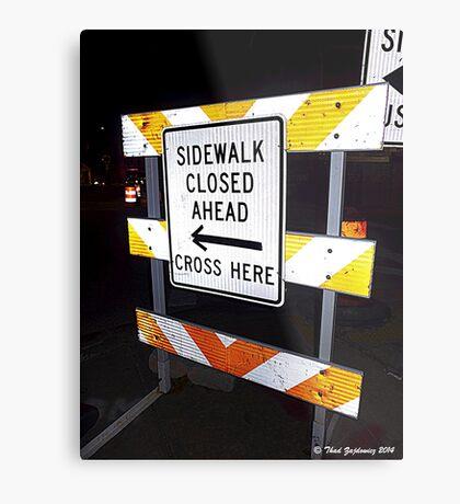Sidewalk closed Metal Print