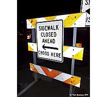 Sidewalk closed Photographic Print