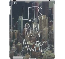 Let's Run Away to New York City iPad Case/Skin