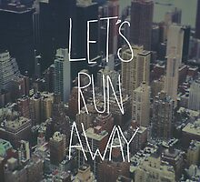 Let's Run Away to New York City by Leah Flores