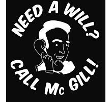 Need A Will? Call Mc Gill! - White Photographic Print