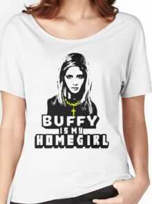 Buffy Is My Home Girl Women's Relaxed Fit T-Shirt