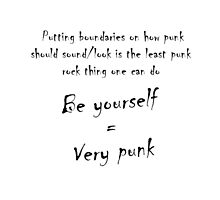 Be yourself = Very Punk by idafreja