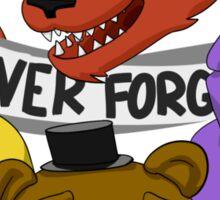 Five Nights at Freddy's - NEVER FORGOTTEN (unlit eyes version) Sticker