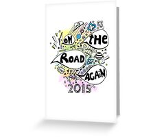 On the road again tour 2015 Greeting Card