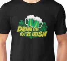 Drink Like You're Irish Design Unisex T-Shirt