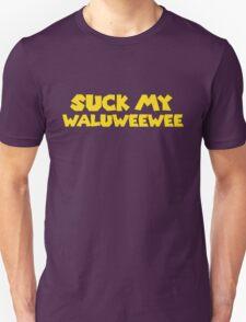 Suck my Waluweewee T-Shirt