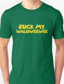 Suck my Waluweewee T-Shirt