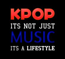 KPOP IS A LIFESTYLE by Kpop Love