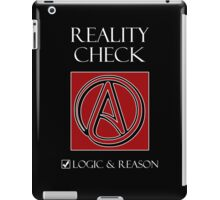 Reality Check -- Logic & Reason iPad Case/Skin