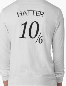 The Hatter (10/6) Long Sleeve T-Shirt