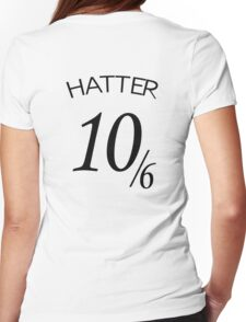 The Hatter (10/6) Womens Fitted T-Shirt