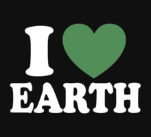 I Love Earth by designbymike