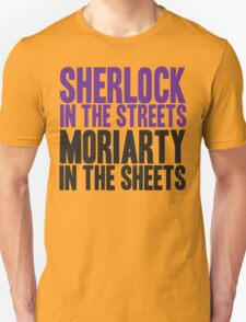 SHERLOCK IN THE STREETS MORIARTY IN THE SHEETS T-Shirt