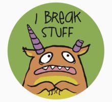 I Break Stuff by fishcakes