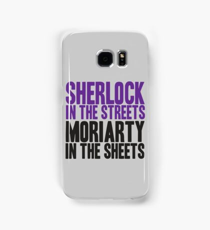 SHERLOCK IN THE STREETS MORIARTY IN THE SHEETS Samsung Galaxy Case/Skin