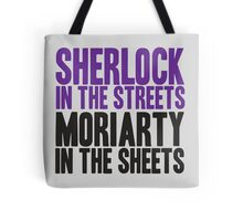 SHERLOCK IN THE STREETS MORIARTY IN THE SHEETS Tote Bag