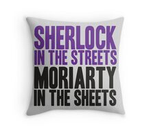 SHERLOCK IN THE STREETS MORIARTY IN THE SHEETS Throw Pillow