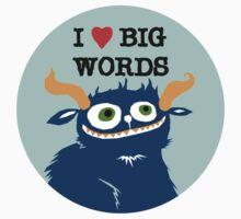 I *heart* Big Words by fishcakes