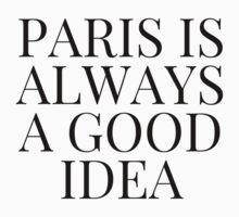 Paris is Always a Good Idea Kids Tee