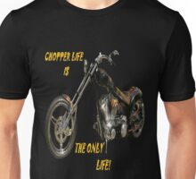CHOPPER LIFE Unisex T-Shirt