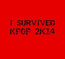 I SURVIVED KPOP 2K14 ROUGH - RED by Kpop Love