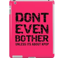 DONT BOTHER TOUGH - pink iPad Case/Skin