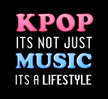 KPOP IS A LIFESTYLE - BLACK by Kpop Love