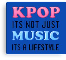 KPOP IS A LIFESTYLE - BLUE Canvas Print