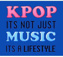 KPOP IS A LIFESTYLE - BLUE Photographic Print